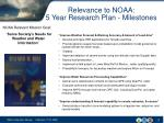 relevance to noaa 5 year research plan milestones
