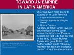 toward an empire in latin america