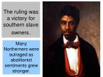 the ruling was a victory for southern slave owners