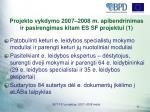 projekto vykdymo 2007 2008 m apibendrinimas ir pasirengimas kitam es sf projektui 1