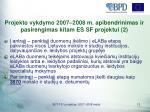 projekto vykdymo 2007 2008 m apibendrinimas ir pasirengimas kitam es sf projektui 2