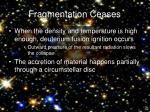 fragmentation ceases