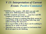 v 13 interpretation of current events positive command
