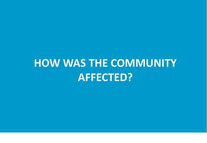 how was the community affected n.