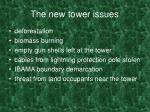 the new tower issues