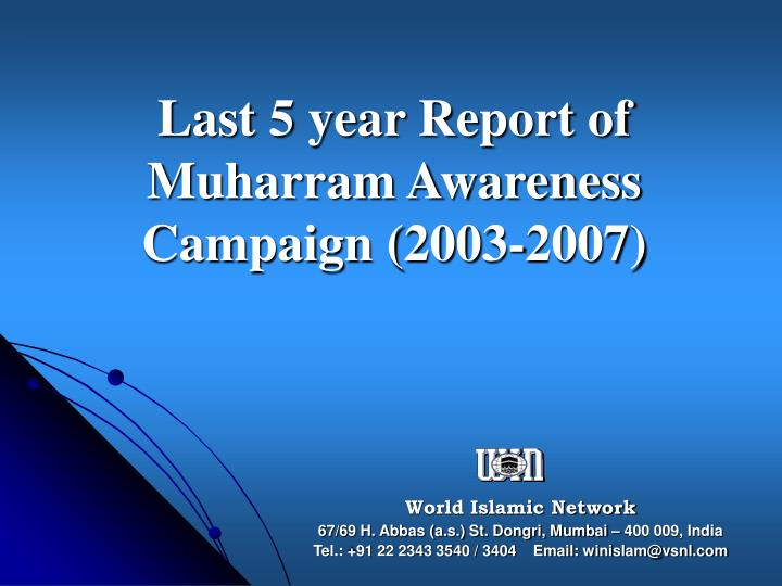 last 5 year report of muharram awareness campaign 2003 2007 n.
