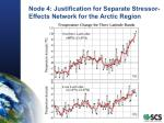 node 4 justification for separate stressor effects network for the arctic region