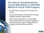 the case for transitioning from current ghg metrics to lcia ghg metrics for cap trade programs