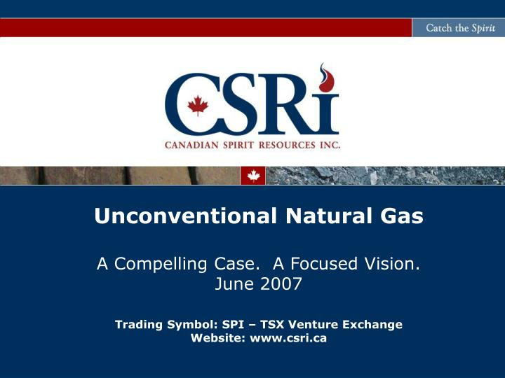 unconventional natural gas a compelling case a focused vision june 2007 n.