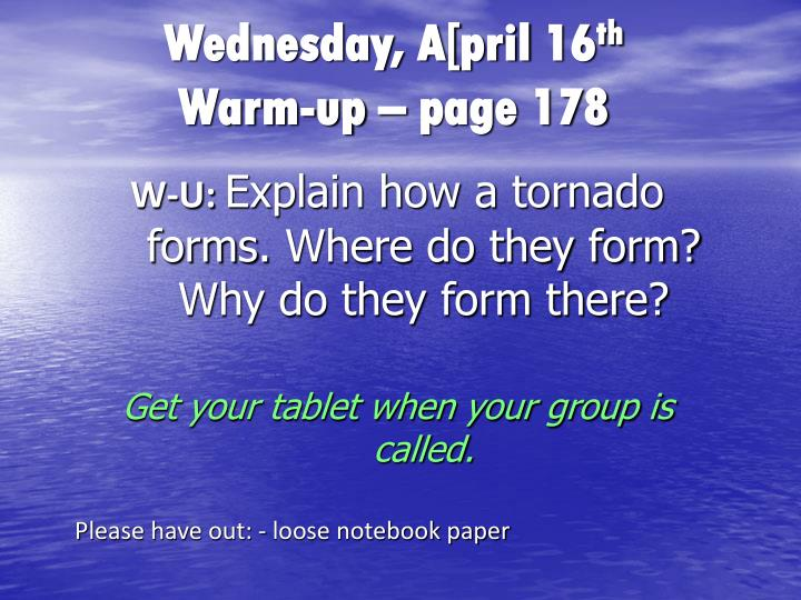 wednesday a pril 16 th warm up page 178 n.