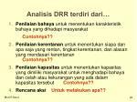 analisis drr terdiri dari