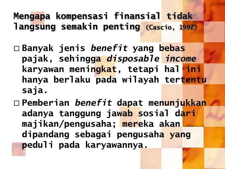 Mengapa kompensasi finansial tidak langsung semakin penting
