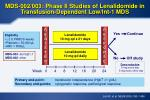 mds 002 003 phase ii studies of lenalidomide in transfusion dependent low int 1 mds
