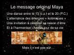 le message original maya