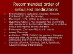recommended order of nebulized medications