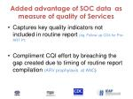 added advantage of soc data as measure of quality of services1