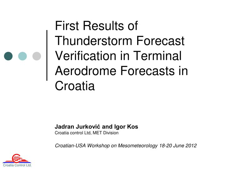 first r esults of thunderstorm forecast verification in terminal aerodrome forecast s in croatia n.