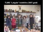 tlms latgale kolekt vs 2007 gad