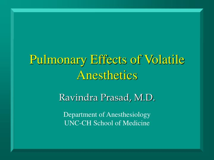 pulmonary effects of volatile anesthetics n.