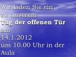 wir laden sie ein zu unserem tag der offenen t r am 14 1 2012 um 10 00 uhr in der aula