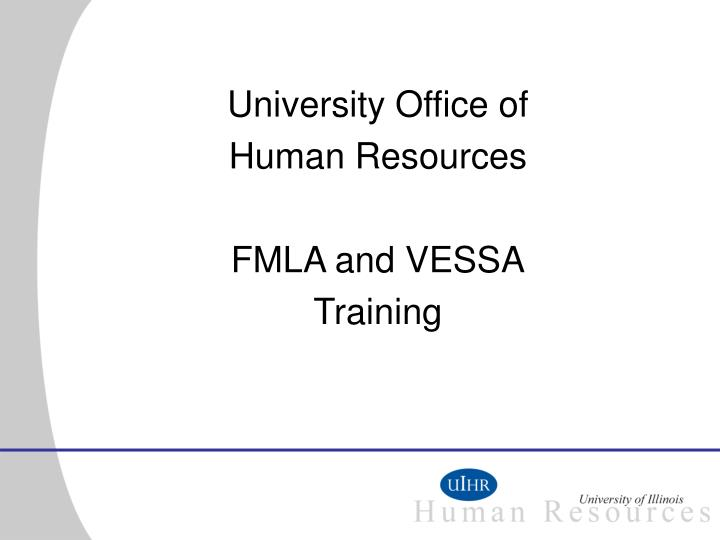university office of human resources fmla and vessa training n.