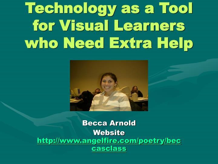 technology as a tool for visual learners who need extra help n.