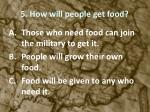 5 how will people get food