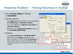 potential problem timing volumes in hystar