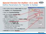 special version for hystar 3 1 only define parameters for transfer in hystar