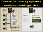 thou shalt not convert thy applications directly from multi dropped sdlc