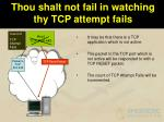 thou shalt not fail in watching thy tcp attempt fails