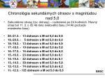 chronol gia sekund rnych otrasov s magnit dou nad 5 0