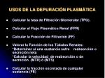 usos de la depuraci n plasm tica