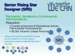 senior rising star designer srs