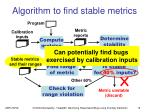 algorithm to find stable metrics