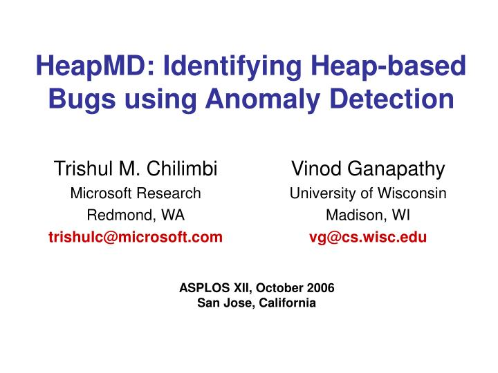 heapmd identifying heap based bugs using anomaly detection n.