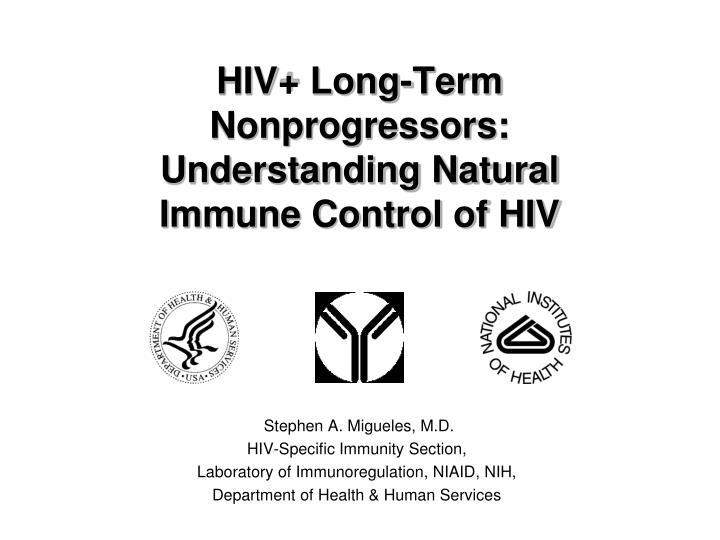 hiv long term nonprogressors understanding natural immune control of hiv n.