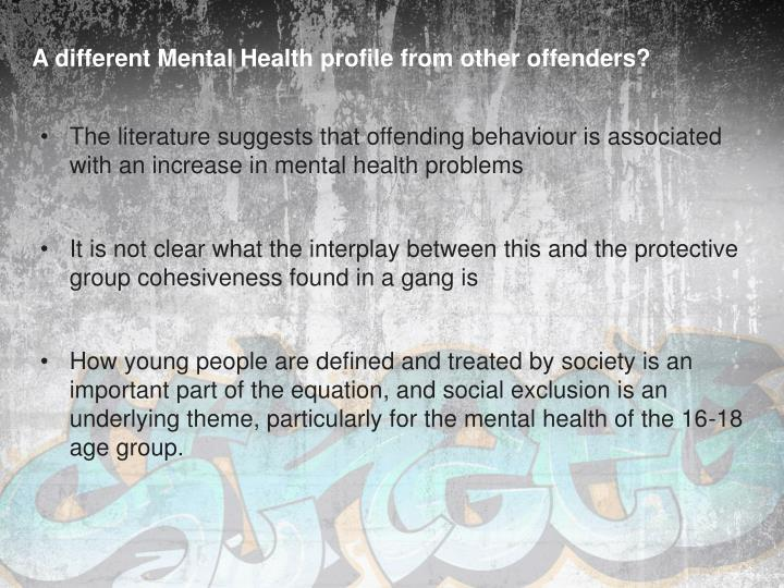 A different Mental Health profile from other offenders?