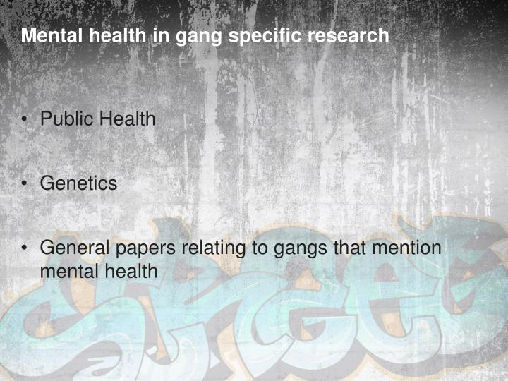 Mental health in gang specific research