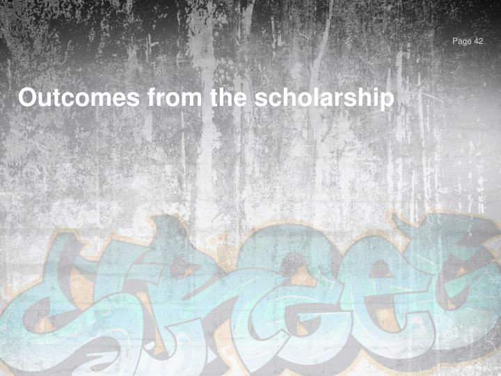 Outcomes from the scholarship