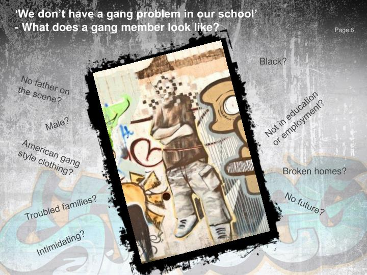 'We don't have a gang problem in our school'