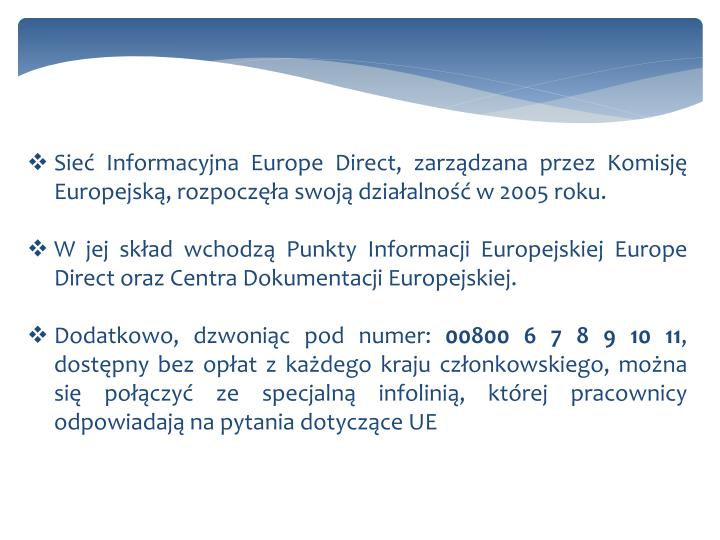 Sieć Informacyjna Europe Direct, zarządzana przez Komisję Europejską, rozpoczęła swoją dział...