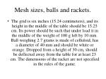 m esh sizes balls and rackets