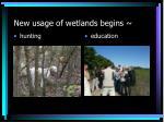 new usage of wetlands begins