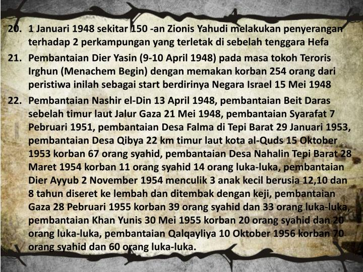 1 Januari 1948 sekitar 150 -an Zionis Yahudi melakukan penyerangan terhadap 2 perkampungan yang terletak di sebelah tenggara Hefa