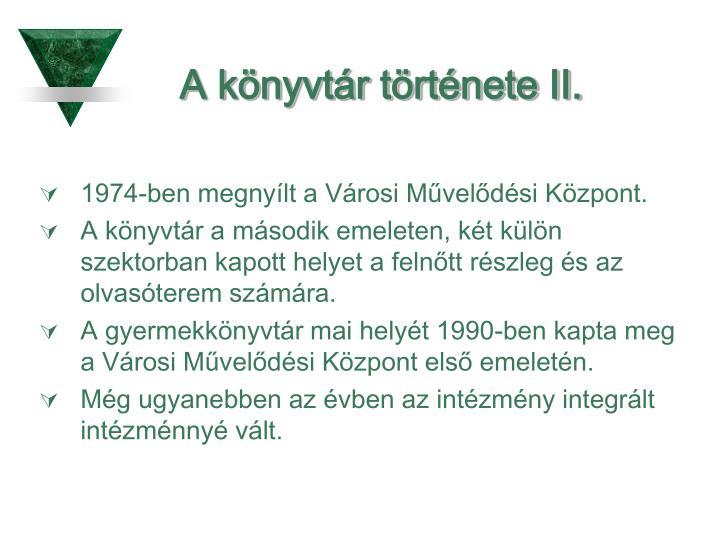 A könyvtár története II.