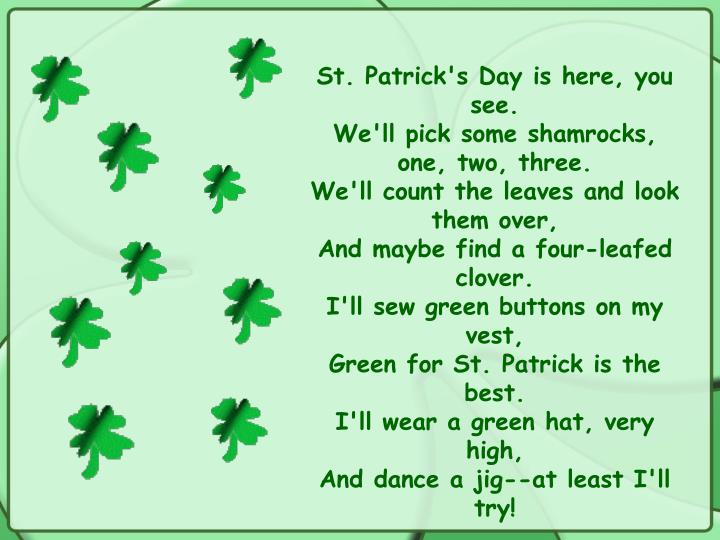 St. Patrick's Day is here, you see.