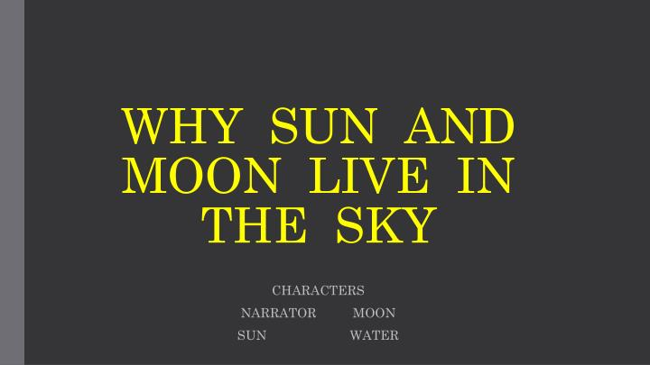 why sun and moon live in the sky n.