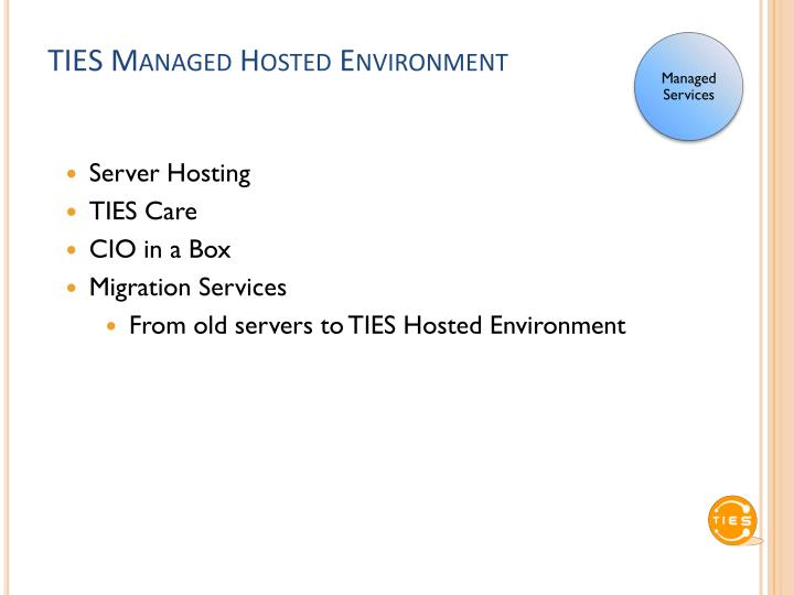 TIES Managed Hosted Environment