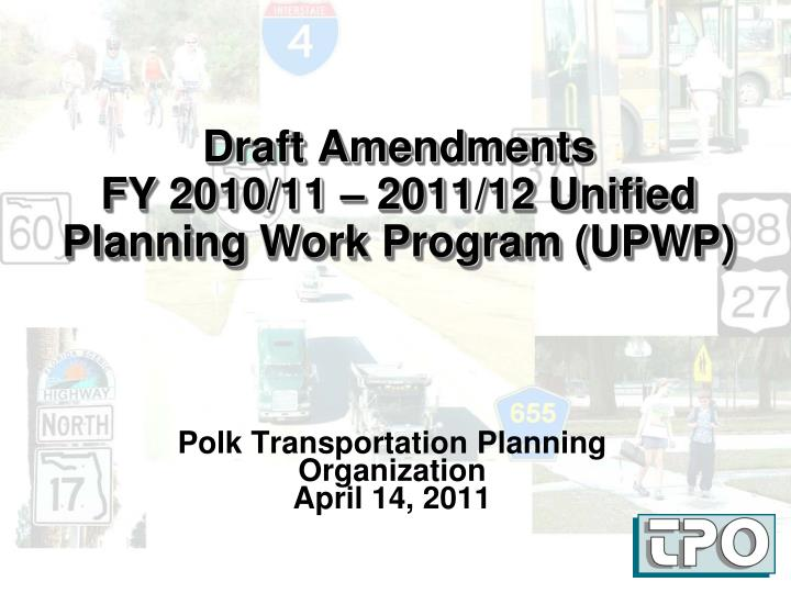 draft amendments fy 2010 11 2011 12 unified planning work program upwp n.